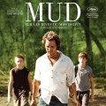Affiche du film Mud - Sur les rives du Mississippi de Jeff Nichols avec Matthew McConaughey et Tye Sheridan