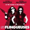 Affiche française du film Les Flingueuses réalisé par Paul Feig avec Sandra Bullock et Melissa McCarthy