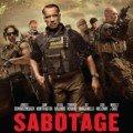Affiche française du film Sabotage réalisé par David Ayer avec Arnold Schwarzenegger
