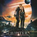 Affiche française du film Jupiter: Le Destin de l'univers réalisé par Andy Wachowski et Lana Wachowski avec Mila Kunis et Channing Tatum