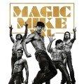 Affiche française du film Magic Mike XXL réalisé par Gregory Jacobs avec Channing Tatum