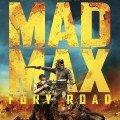 Affiche française du film Mad Max: Fury Road réalisé par George Miller, d'après un scénario de Nick Lathouris, Brendan McCarthy et George Miller, avec Tom Hardy et Charlize Theron