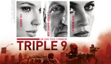 Affiche française du film Triple 9 réalisé par John Hillcoat avec Casey Affleck, Chiwetel Ejiofor, Anthony Mackie