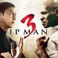 Affiche française du film Ip Man 3 réalisé par Wilson Yip avec Donnie Yen et Mike Tyson