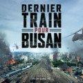 Affiche française du film Dernier Train pour Busan