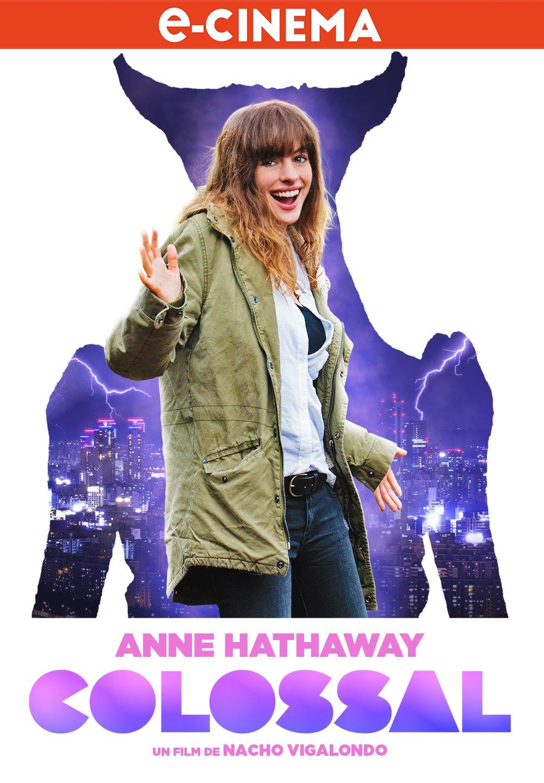 Affiche française e-Cinéma du film Colossal avec Anne Hathaway