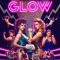 Poster de la saison 1 de la série Netflix, GLOW, créée par Liz Flahive et Carly Mensch