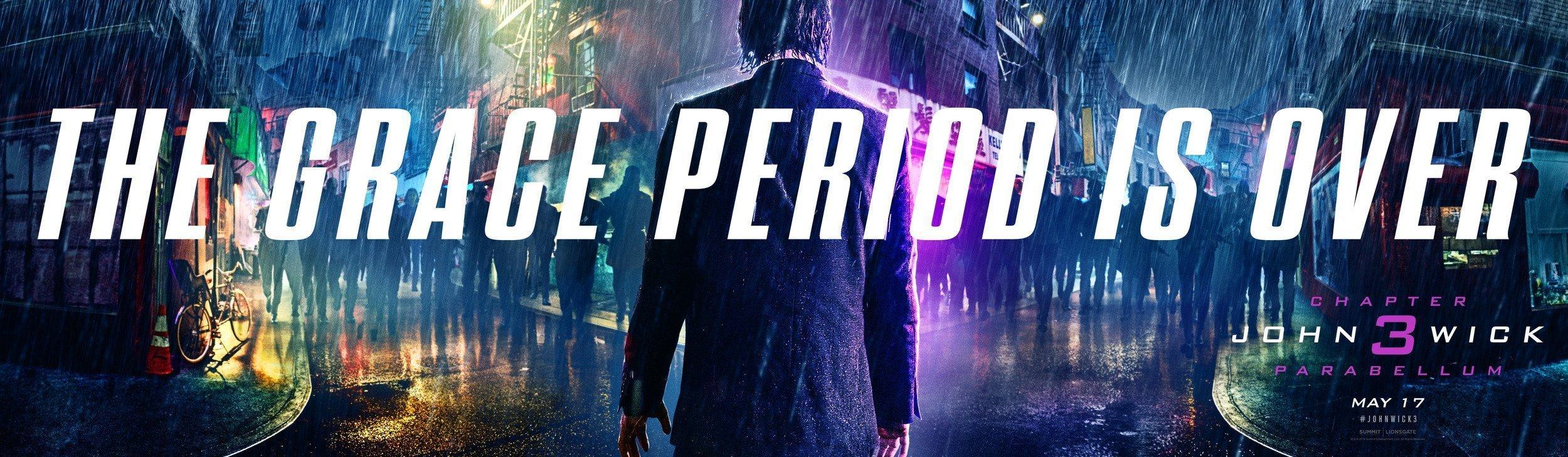 """Bannière du film John Wick Parabellum avec la tagline """"The grace period is over"""""""