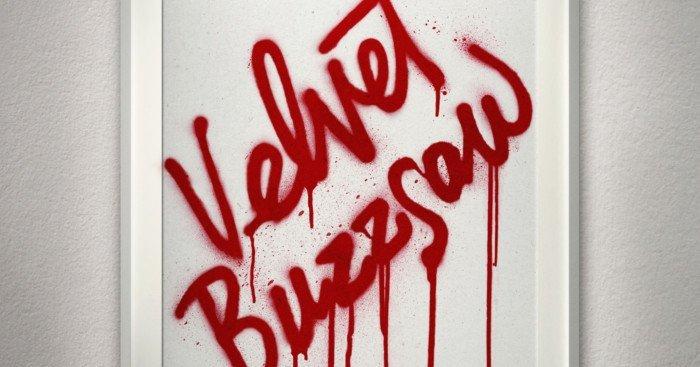 Poster du film Netflix Velvet Buzzsaw écrit et réalisé par Dan Gilroy avec Jake Gyllenhaal, Rene Russo, Zawe Ashton, Toni Collette, Natalia Dyer, John Malkovich