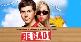 Affiche du film Be Bad